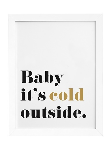 Nordbagen Baby It's Cold Outside Poster Beyaz